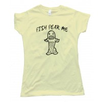 Womens Fish Fear Me - Tee Shirt