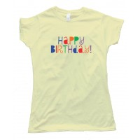 Womens Happy Birthday With Color - Tee Shirt
