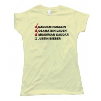 Womens Hitlist Saddam Hussein Osama Bin Laden Muammar Gaddafi Justin Bieber Tee Shirt