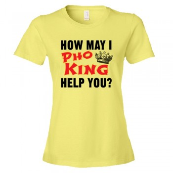 Womens How May I Pho King Help You - Tee Shirt