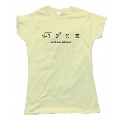 Womens I Ate Sum Pi - And It Was Delicious - Math Nerd - Tee Shirt
