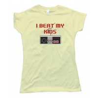 Womens I Beat My Kids Nintendo - Tee Shirt