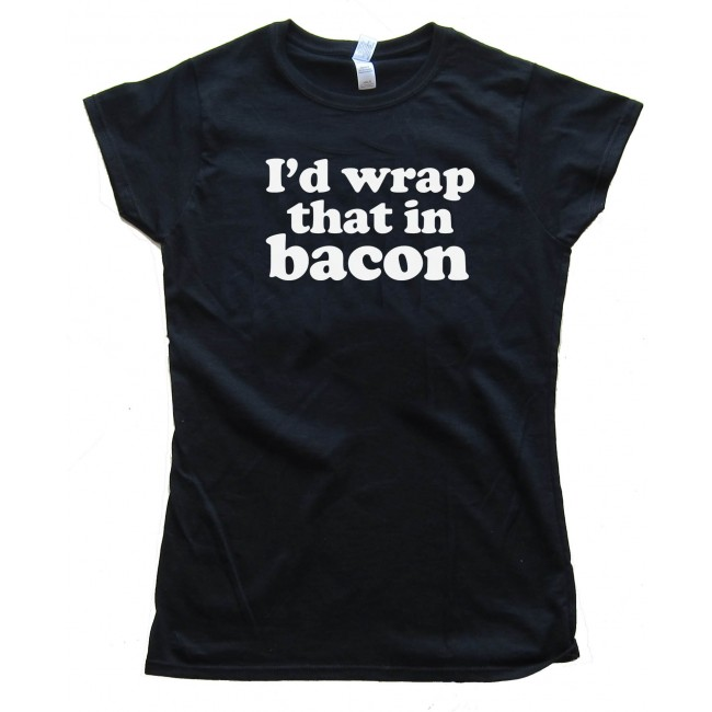 Womens i 39 d wrap that in bacon tee shirt for Wrap style t shirts