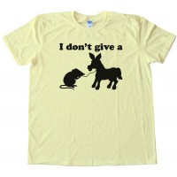 Womens I Don'T Give A Rats Ass - Tee Shirt