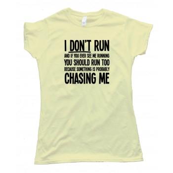 Womens I Don'T Run So You Should Too Zombies Tee Tee Shirt