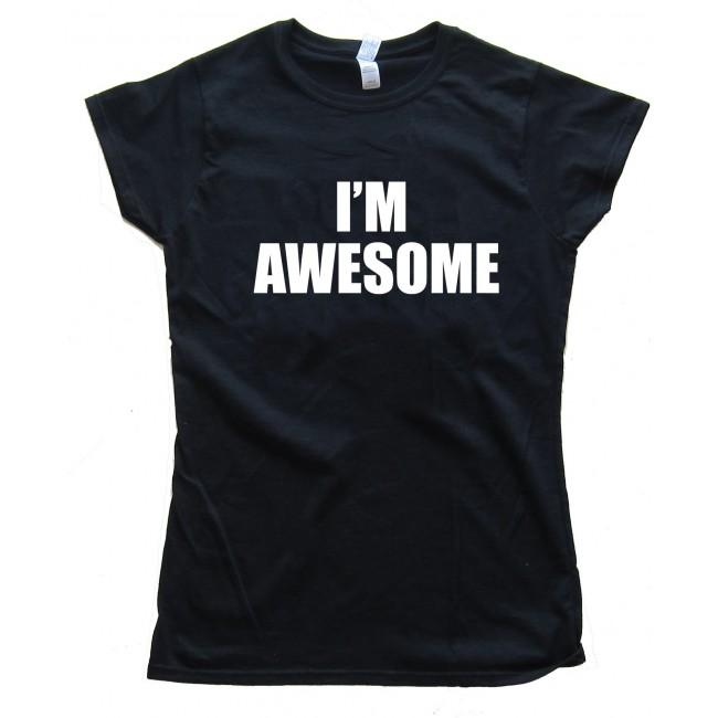 Womens I M Awesome Tee Shirt