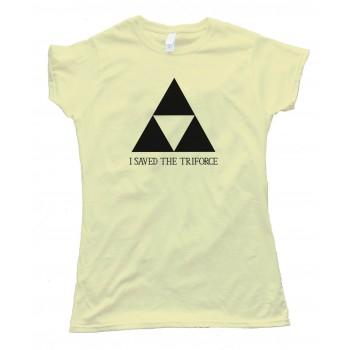 Womens I Saved The Triforce Legend Of Zelda Nintendo - Tee Shirt