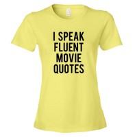 Womens I Speak Fluent Movie Quotes - Tee Shirt