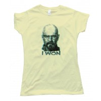 Womens I Won Walter White Breaking Bad - Tee Shirt