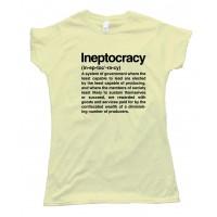 Womens Ineptocracy Definition - Tee Shirt