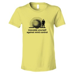Womens Innoculate Yourself Against Mind Control - Tee Shirt