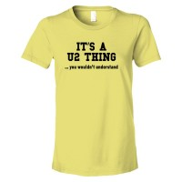Womens It'S A U2 Thing You Wouldn'T Understand - Tee Shirt