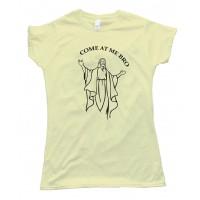 Womens Jesus Come At Me Bro Tee Shirt