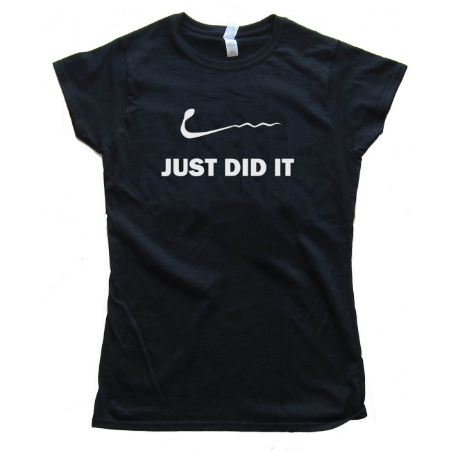 Womens Just Did It - Nike - Sperm - Sex - Tee Shirt 6f45399a47