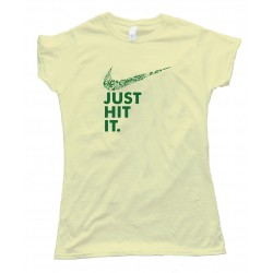 Womens Just Hit It Marijuana Nike Parody Tee Shirt