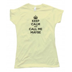Womens Keep Calm And Call Me Maybe - Tee Shirt