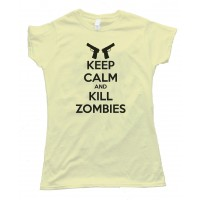 Womens Keep Calm And Kill Zombies Tee Shirt