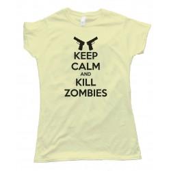 Womens Keep Calm And Kill Zombies Tee Shirt