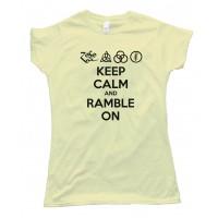 Womens Keep Calm And Ramble On - Led Zepplin - Tee Shirt