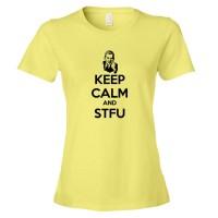 Womens Keep Calm And Shut The Fuck Up Stfu - Tee Shirt