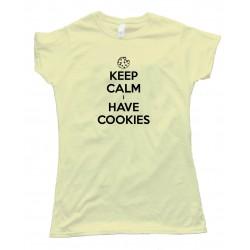 Womens Keep Calm I Have Cookies Tee Shirt
