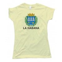 Womens La Habana Capital Flag Of Havana Cuba - Tee Shirt