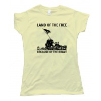Womens Land Of The Free - Because Of The Brave - Iwo Jima - Tee Shirt