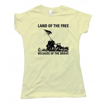 Womens Land Of The Free - Because Of The Brave - Iwo Jima - Tee Shirt