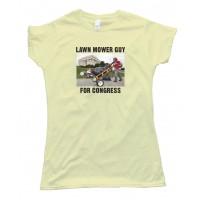 Womens Lawn Mower Guy For Congress - Tee Shirt