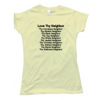 Womens Love Thy Neighbor Tee Shirt