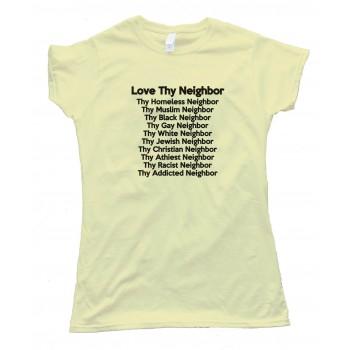 Womens Love Thy Neighbor Tee Shirt