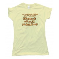 Womens My Imaginary Friend Thinks You Have Serious Mental Problems - Tee Shirt