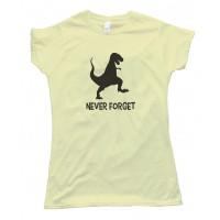 Womens Never Forget Dinosaur Tee Shirt