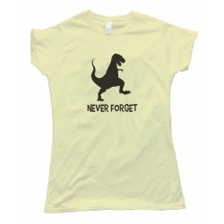 Womens Never Forget Dinosaur Tee Shirt