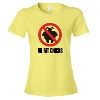 Womens No Fat Chicks - Tee Shirt