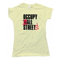 Womens Occupy All Streets! - Tee Shirt