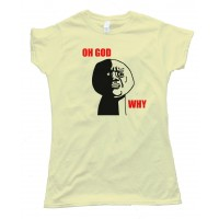 Womens Oh God Why Rage Face Tee Shirt