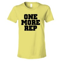 Womens One More Rep Repetition Work Out - Tee Shirt