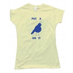 Womens Partridge Put A Bird On It - Tee Shirt