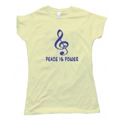 Womens Peace Music - Peace Is Power - Tee Shirt