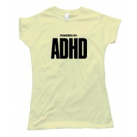 Womens Powered By Adhd - Tee Shirt