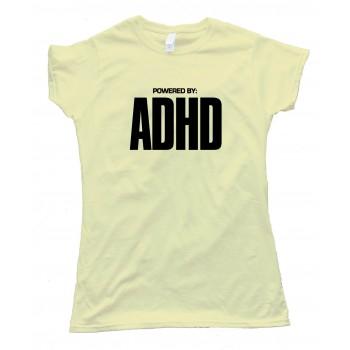 Womens Powered By Adhd - Tee Shirt