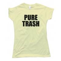 Womens Pure Trash - Tee Shirt