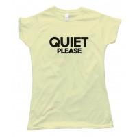 Womens Quiet Please Tee Shirt