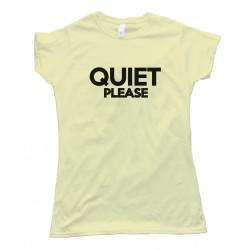 Womens Quiet Please Tee Shirt