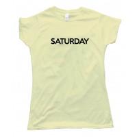 Womens Saturday - Days Of The Week - Tee Shirt