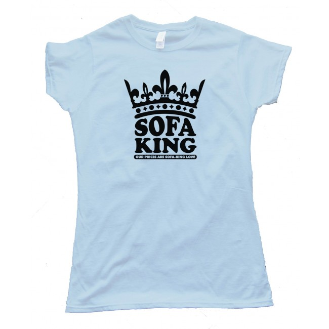Womens Sofa King Our Prices Are Sofa King Low!  Tee Shirt