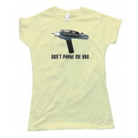 Womens Star Trek Don'T Phase Me Bro - Tee Shirt