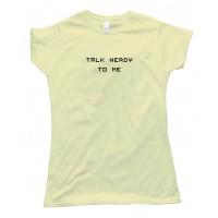 Womens Talk Nerdy To Me Tee Shirt