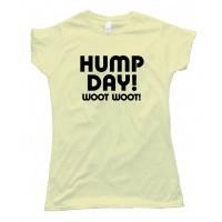 Womens Text Hump Day Woot Woot! - Tee Shirt